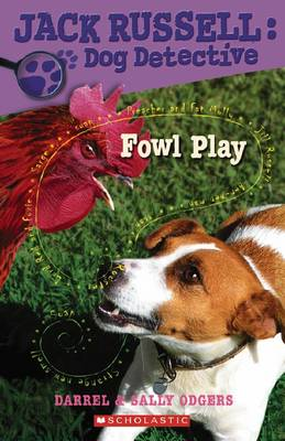 Jack Russell Dog Detective: # 9 Fowl Play by Sally Odgers