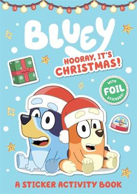 Bluey: Hooray, It's Christmas!: A Sticker Activity Book by Bluey