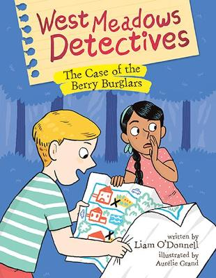 West Meadows Detectives: The Case of the Berry Burglars by ,Liam O'Donnell