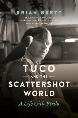 Tuco and the Scattershot World by Brian Brett