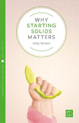 Why Starting Solids Matters by Amy Brown