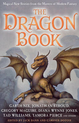 The Dragon Book: Magical Tales from the Masters of Modern Fantasy by Jack Dann