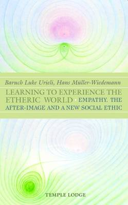 Learning to Experience the Etheric World by Baruch Luke Urieli