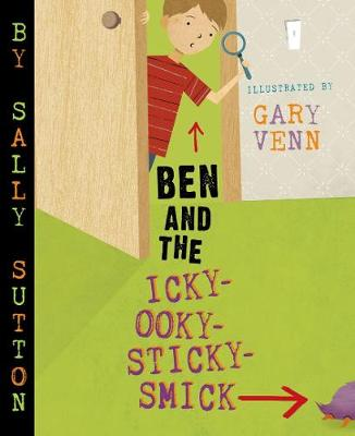 Ben and the Icky-Ooky-Sticky-Smick book