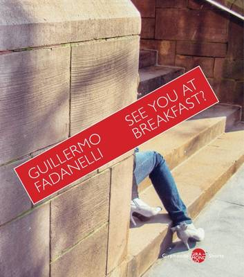 See You at Breakfast by Guillermo Fadanelli