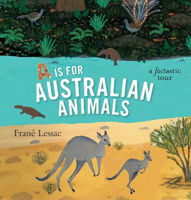 A is for Australian Animals by Frane Lessac