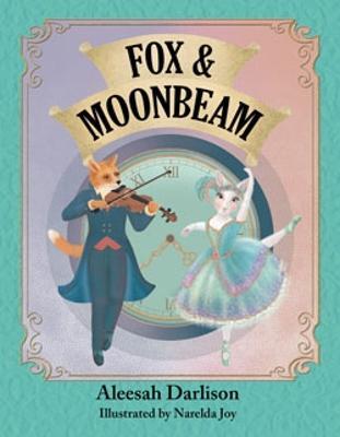 Fox and Moonbeam by Aleesah Darlison