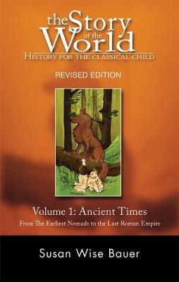 Story of the World: History for the Classical Child by Susan Wise Bauer