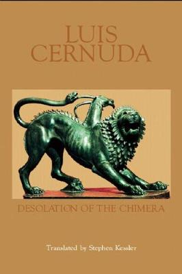 Desolation of the Chimera by Luis Cernuda