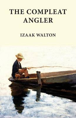 Compleat Angler by Izaak Walton