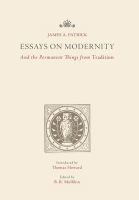 Essays on Modernity by James a Patrick