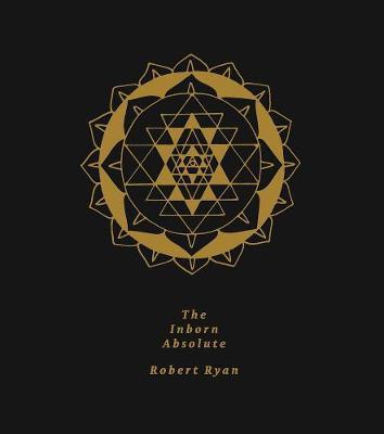 The Inborn Absolute by Robert Ryan