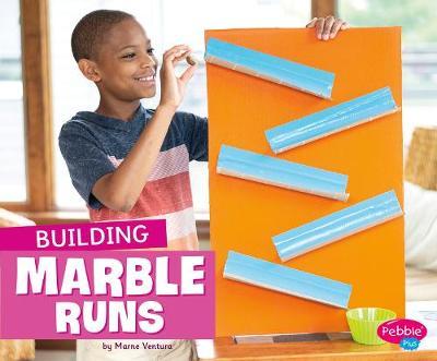 Building Marble Runs by Marne Ventura