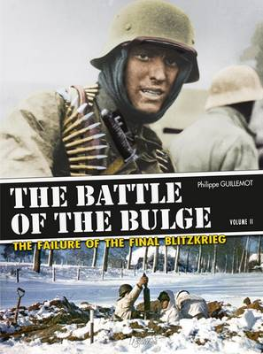 The Battle of the Bulge - Volume 2  Volume 2 by Philippe Guillemot