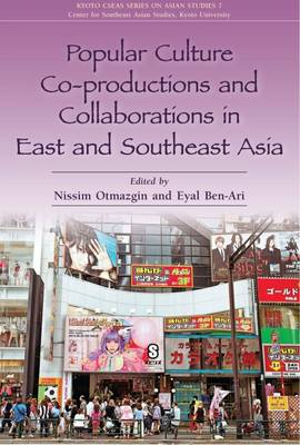 Popular Culture Co-Productions and Collaborations in East and Southeast Asia by Nissim Otmazgin