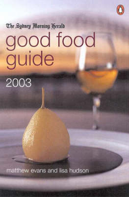 """The Sydney Morning Herald"""" Good Food Guide: 2003 by Matthew Evans"""
