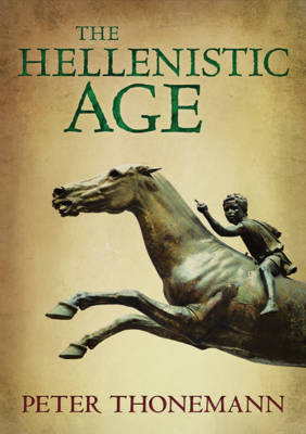 The Hellenistic Age by Peter Thonemann