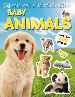 Sticker Encyclopedia Baby Animals: More Than 600 Stickers book