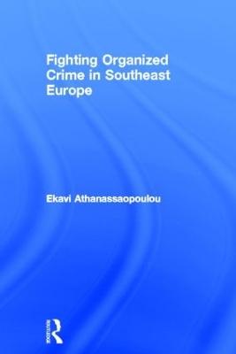 Organized Crime in Southeast Europe book