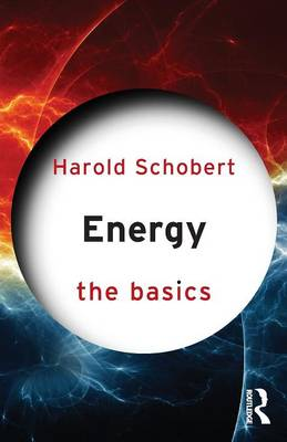Energy: The Basics by Harold H. Schobert