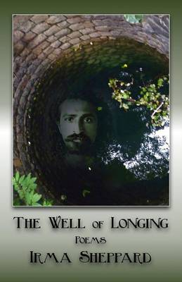 The Well of Longing by Irma Sheppard
