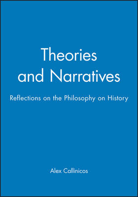 Theories and Narratives by Alex Callinicos