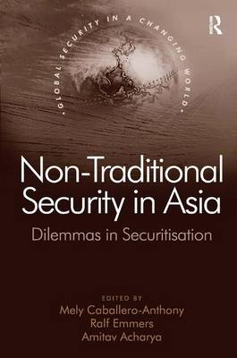 Non-Traditional Security in Asia by Ralf Emmers