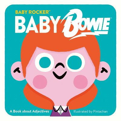 Baby Bowie: A Book about Adjectives by Running Press