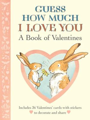 Guess How Much I Love You: A Book of Valentines book
