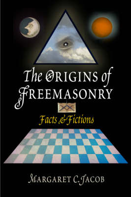 Origins of Freemasonry by Margaret C. Jacob