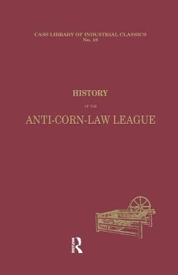 History of the Anti-corn Law League book