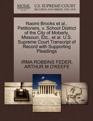 Naomi Brooks et al., Petitioners, V. School District of the City of Moberly, Missouri, Etc., et al. U.S. Supreme Court Transcript of Record with Supporting Pleadings by Irma Robbins Feder
