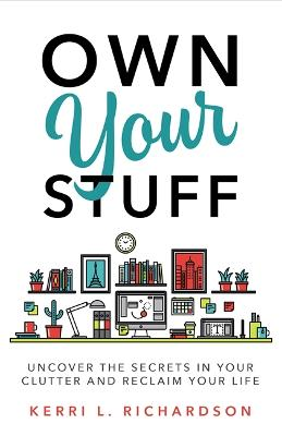 Own Your Stuff by Kerri Richardson