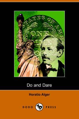Do and Dare - A Brave Boy's Fight for Fortune (Dodo Press) book