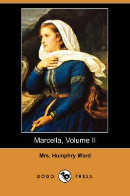 Marcella, Volume II (Dodo Press) by Mrs Humphry Ward
