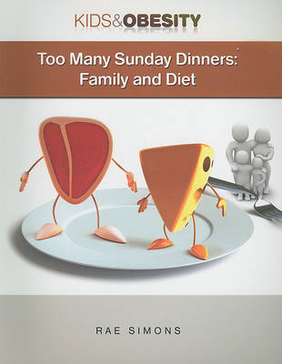 Too Many Sunday Dinners: Family and Diet by Rae Simons