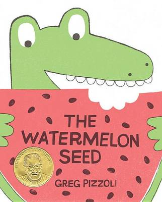 Watermelon Seed by Greg Pizzoli