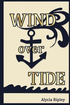 Wind Over Tide by Alycia Ripley
