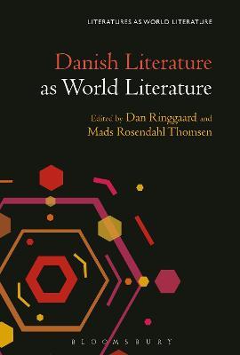Danish Literature as World Literature by Mads Rosendahl Thomsen