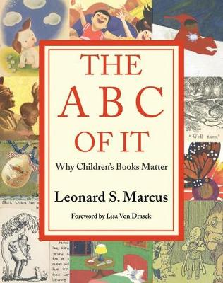 The ABC of It: Why Children's Books Matter book