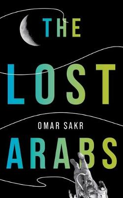 The Lost Arabs by Omar Sakr