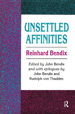 Unsettled Affinities by Reinhard Bendix