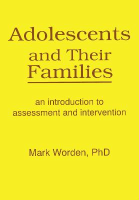 Adolescents and Their Families: An Introduction to Assessment and Intervention by Terry S. Trepper