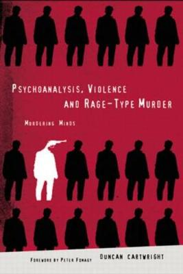 Psychoanalysis, Violence and Rage-type Murder book
