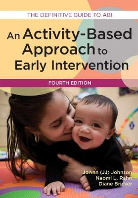 An Activity-Based Approach to Early Intervention by Naomi L. Rahn