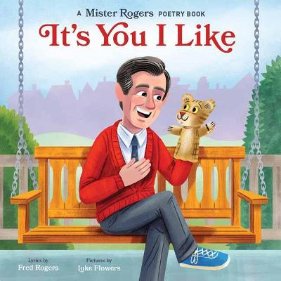 It's You I Like: A Mister Rogers Poetry Book by Fred Rogers