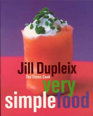 Very Simple Food by Jill Dupleix