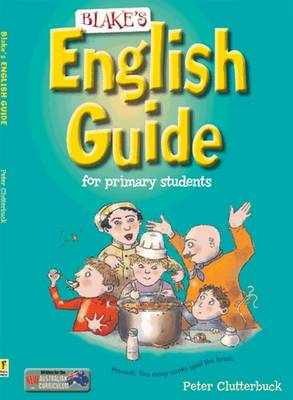 Blake's English Guide for Primary Students by Peter Clutterbuck