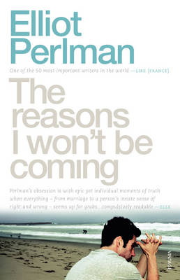 Reasons I Won't Be Coming by Elliot Perlman