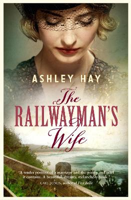 The The Railwayman's Wife by Ashley Hay